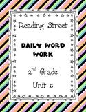 Reading Street Unit 6 Daily Word Work/Spelling Worksheets 2nd Grade