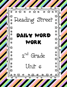 Reading Street Unit 6 Daily Word Work/Spelling Worksheets