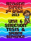 Reading Street Unit 6 Selection and Spelling Sentence Tests 2013