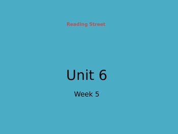Reading Street Unit 6 Week 5