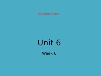 Reading Street Unit 6 Week 6