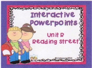 Interactive Powerpoints, Unit R, Reading Street