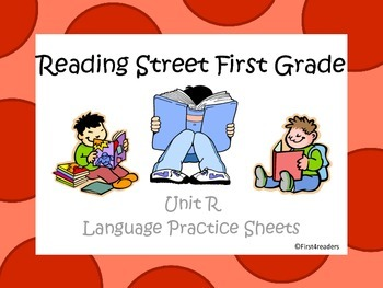 Reading Street Unit R Language Practice Sheets