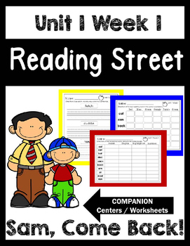Reading Street. Unit 1 Week 1. Sam, Come Back! Centers/Focus Wall/Handwriting