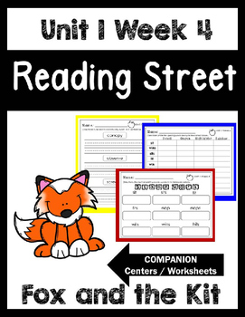 Reading Street.Unit 1 Week 4.The Fox and the Kit.Centers/Focus Wall/Handwriting