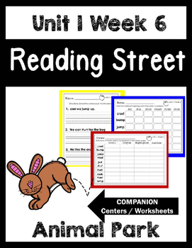 Reading Street.Unit 1 Week 6.Animal Park.Centers/Focus Wall/Handwriting