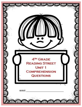Reading Street Units 1-6 Comprehension Questions – Grade 4