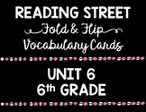 Reading Street Vocabulary Cards 6th Grade Unit 6