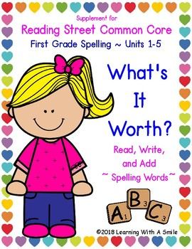 Reading Street WHAT'S IT WORTH? Read, Write, & Add Spelling UNITS 1-5