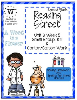 Reading Street Weekly Work Unit 3 Week 5 A Weed is a Flower