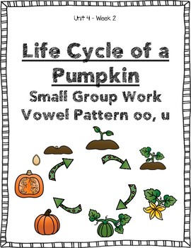Reading Street Weekly Work Unit 4 Week 2 The Life Cycle of a Pumpkin