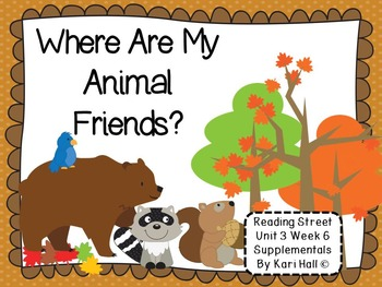 Reading Street Where Are My Animal Friends? Unit 3 Week 6 Differentiated 1st gr
