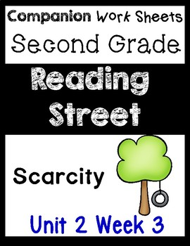 Reading Street Scarcity Unit 2 Week 3 Worksheets & Teaching