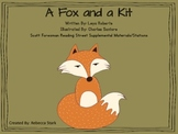 Reading Street's A Fox and a Kit Supplemental Materials and Stations