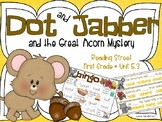 Reading Street's Dot and Jabber and the Great Acorn Mystery