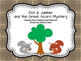 Reading Street's Dot and Jabber and the Great Acorn Myster