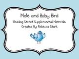 Reading Street's Mole and Baby Bird Supplemental Materials