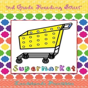Reading Street Supermarket Teacher Pack by Ms. Lendahand:)