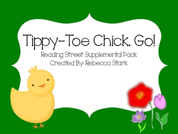 Reading Street's Tippy-Toe Chick, Go! Supplemental Materials