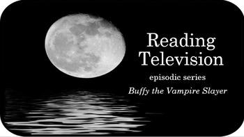 Reading Television through Buffy the Vampire Slayer