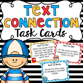Reading Text Connection Task Cards - Text to Self, Text to Text, Text to World