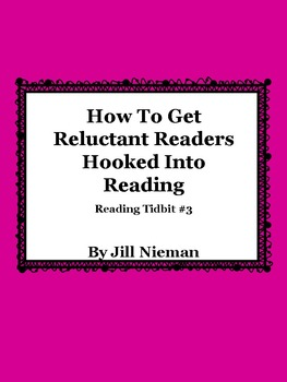 FREE Reading Tidbit #3: How To Get Reluctant Readers Hooked Into Reading