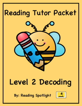 Reading Tutor Packet: Decoding Lessons for Level 2