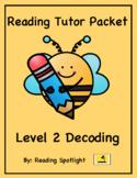 Reading Tutor Packet: Level 2 Decoding