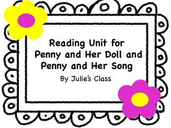 Reading Unit for Penny and Her Doll and Penny and Her Song