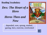 Reading Vocabulary Power Point for Dex-The Heart of a Hero