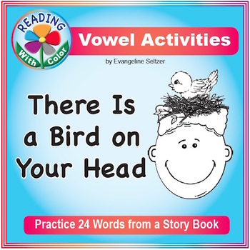 Reading With Color Vowel Activities: There Is a Bird on Your Head