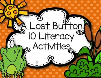 Reading Wonders 1st Grade A Lost Button 5.1  {10 Literacy