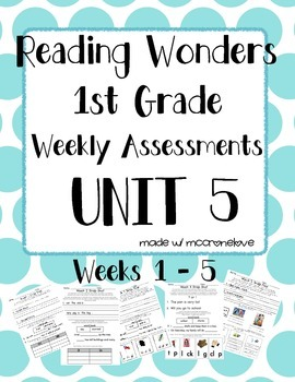 Reading Wonders 1st Grade Unit 5 Weekly Assessment BUNDLE