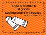 Reading Wonders 1st grade Spelling and HFW Practice