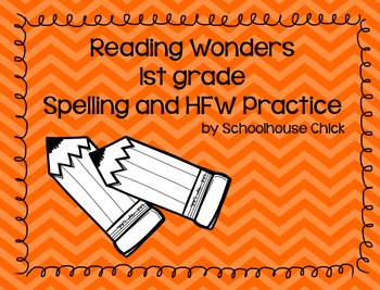 Reading Wonders 1st grade Spelling and HFW Practice