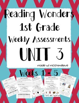 Reading Wonders 1st grade Unit 3 Weekly Assessment BUNDLE