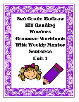 Reading Wonders 2nd Grade Unit 1 Grammar Notebook with Mentor Sentences