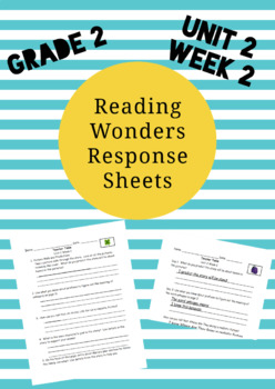 Reading Wonders 2nd Grade Unit 2 Week 2 Response Pages