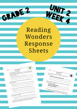 Reading Wonders 2nd Grade Unit 2 Week 4 Response Pages