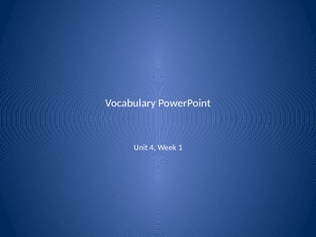 Vocabulary PowerPoint to use with Reading Wonders Unit 4, Week 1