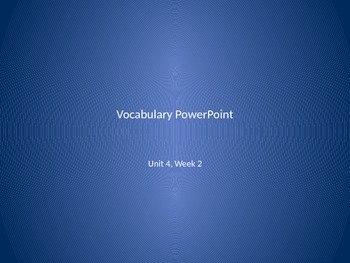 Vocabulary PowerPoint to use with Reading Wonders Unit 4, Week 2
