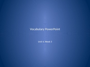 Vocabulary PowerPoint to use with Reading Wonders Unit 4, Week 3