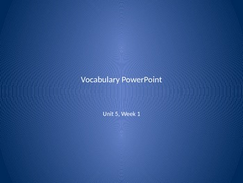 Vocabulary PowerPoint to use with Reading Wonders Unit 5, Week 1
