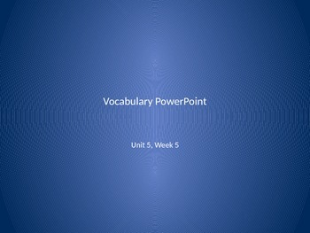 Vocabulary PowerPoint to use with Reading Wonders Unit 5, Week 5