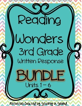Reading Wonders 3rd Grade WRITTEN RESPONSE Bundle {Units 1-6}