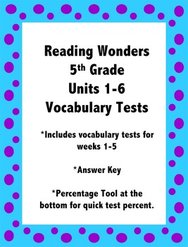 Reading Wonders 5th Grade Units 1-6 Vocabulary Tests