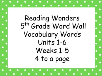 Reading Wonders 5th Grade Units 1-6 Word Wall Vocabulary