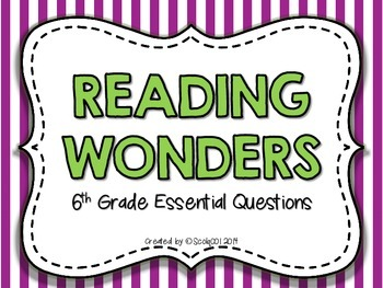Reading Wonders 6th Grade Essential Questions