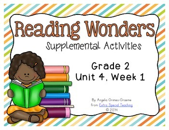 Reading Wonders Activities for Grade 2 Unit 4, Week 1