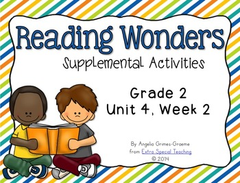Reading Wonders Activities for Grade 2 Unit 4, Week 2